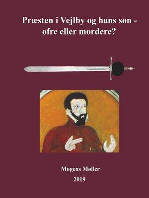 cover image of Præsten i Vejlby og hans søn--ofre eller mordere?