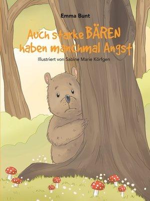 cover image of Auch starke Bären haben manchmal Angst