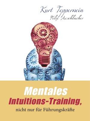 cover image of Mentales Intuitions-Training, nicht nur für Führungskräfte