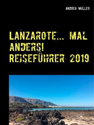cover image of Lanzarote... mal anders! Reiseführer 2019