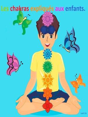 cover image of Les chakras expliqués aux enfants