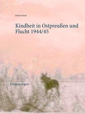cover image of Kindheit in Ostpreußen und Flucht 1944/45