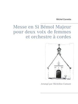 cover image of Messe en Si Bémol Majeur pour deux voix de femmes et orchestre à cordes