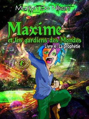 cover image of Maxime et les gardiens des Mondes, livre 4