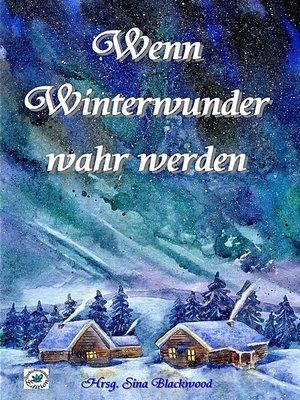 cover image of Wenn Winterwunder wahr werden