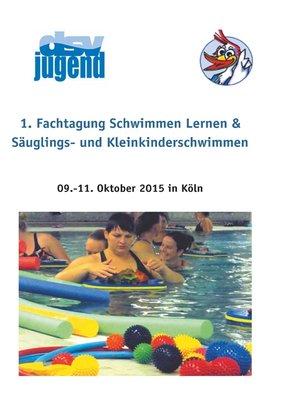 cover image of 1. Fachtagung Schwimmen lernen & Säuglings- und Kleinkinderschwimmen