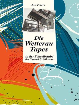 cover image of Die Wetterau Tapes