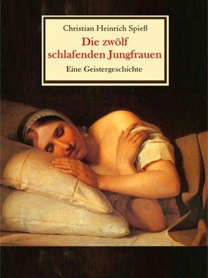 cover image of Die zwölf schlafenden Jungfrauen--Eine Geistergeschichte