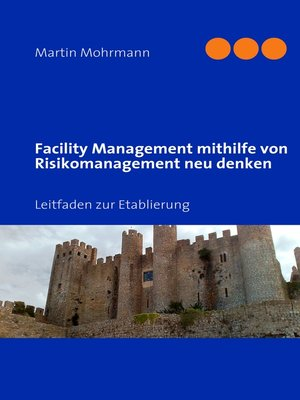 cover image of Facility Management mithilfe von Risikomanagement neu denken