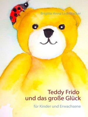 cover image of Teddy Frido und das große Glück