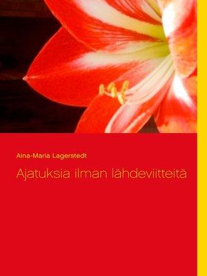 cover image of Ajatuksia ilman lähdeviitteitä