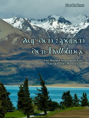 cover image of Vier Wochen Neuseeland, Teil 1: Christchurch--Mavora Lakes