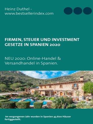 cover image of Firmen, Steuer und Investment Gesetze in Spanien