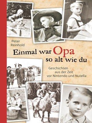 cover image of Einmal war Opa so alt wie du