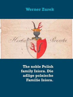 cover image of The noble Polish family Isiora. Die adlige polnische Familie Isiora.