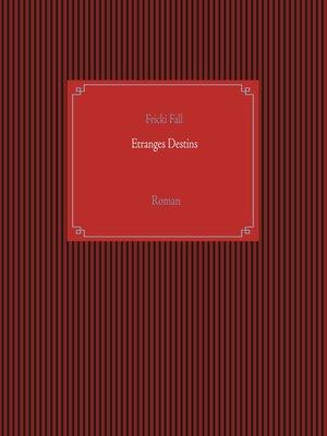 cover image of Etranges Destins