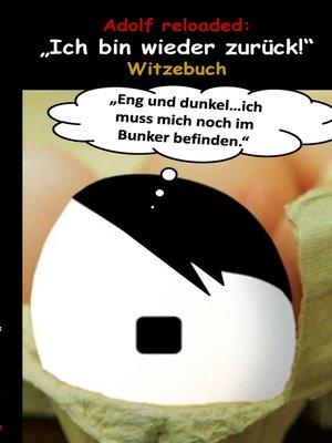 """cover image of Adolf reloaded--""""Ich bin wieder zurück!"""""""