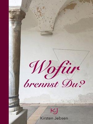 cover image of Wofür brennst Du?