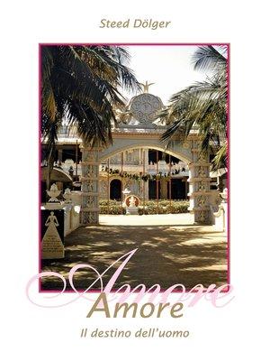 cover image of Amore--Il destino dell'uomo