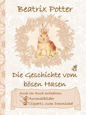 cover image of Die Geschichte vom bösen Hasen (inklusive Ausmalbilder und Cliparts zum Download)