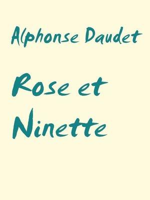 cover image of Rose et Ninette