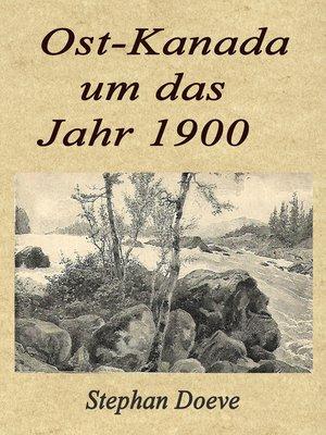 cover image of Ost-Kanada um das Jahr 1900