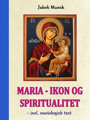 cover image of Maria – Ikon og Spiritualitet