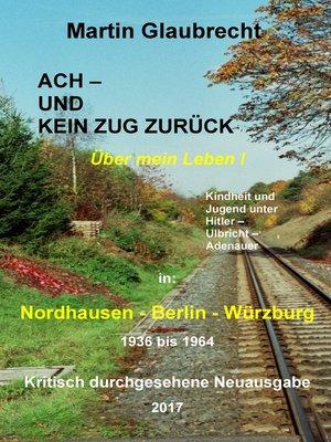 cover image of Ach--und kein Zug zurück