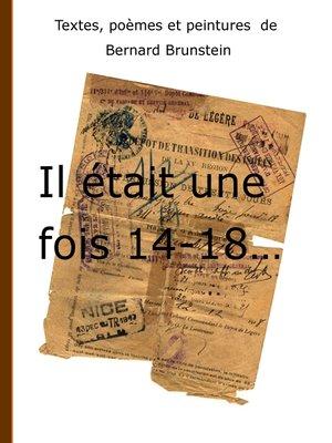cover image of Il était une fois 14-18