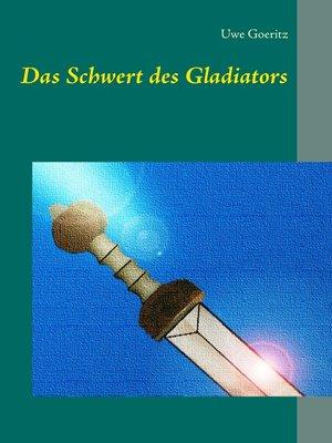 cover image of Das Schwert des Gladiators