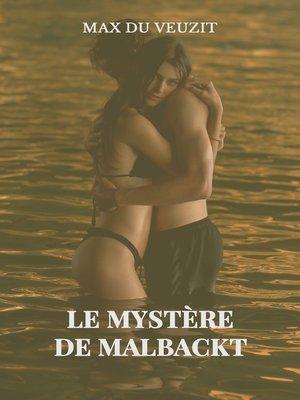 cover image of Le mystère de Malbackt