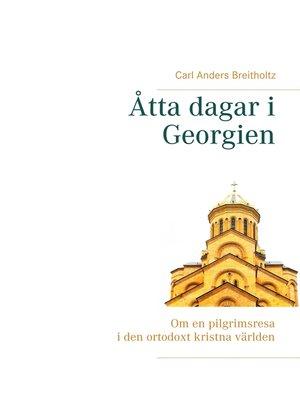 cover image of Åtta dagar i Georgien