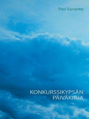 cover image of Konkurssikypsän päiväkirja