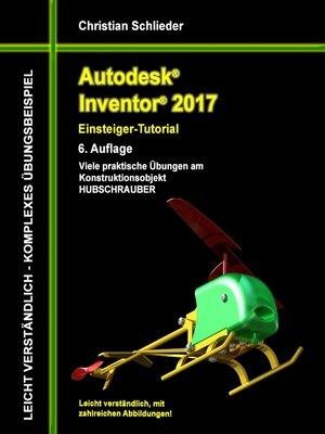 cover image of Autodesk Inventor 2017--Einsteiger-Tutorial Hubschrauber