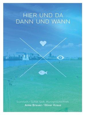 cover image of Hier und da, dann und wann