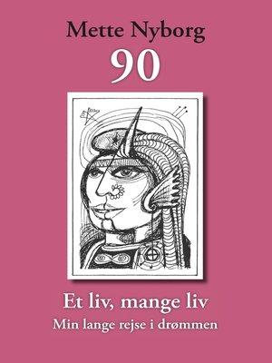 cover image of 90--Et liv, mange liv