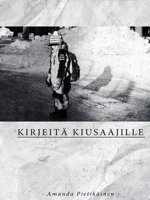 cover image of Kirjeitä Kiusaajille