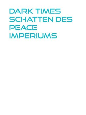 cover image of Dark Times Schatten des Peace Imperiums
