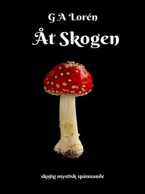 cover image of Åt Skogen