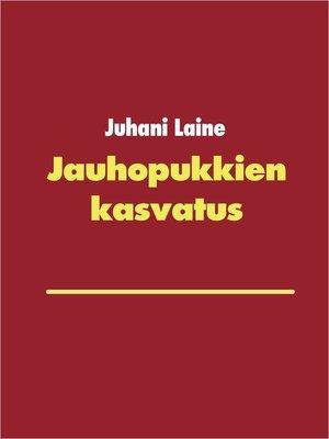 cover image of Jauhopukkien kasvatus