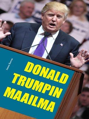 cover image of Donald Trumpin maailma