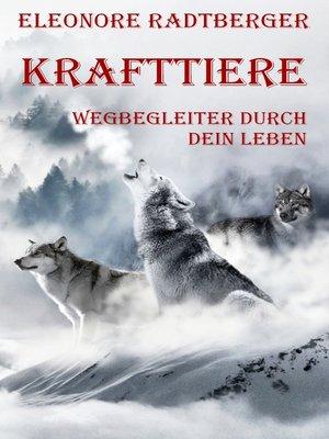 cover image of Krafttiere--Wegbegleiter durch dein Leben