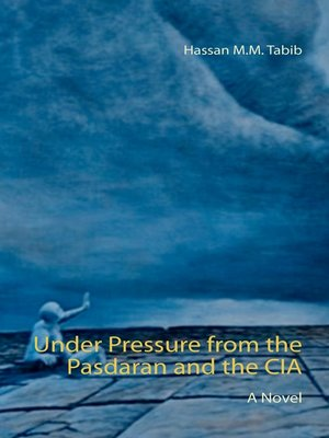 cover image of Under Pressure from the Pasdaran and the CIA