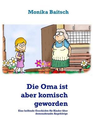 cover image of Die Oma ist aber komisch geworden!