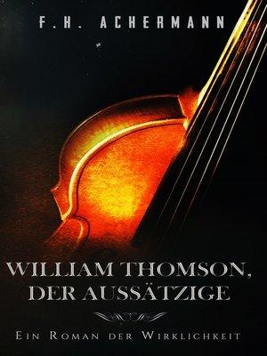 cover image of William Thomson, der Aussätzige