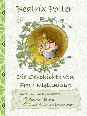 cover image of Die Geschichte von Frau Kleinmaus (inklusive Ausmalbilder und Cliparts zum Download)