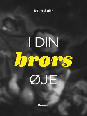 cover image of i din brors øje