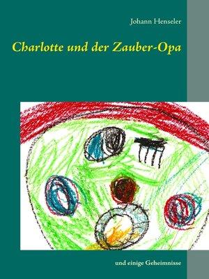 cover image of Charlotte und der Zauber-Opa
