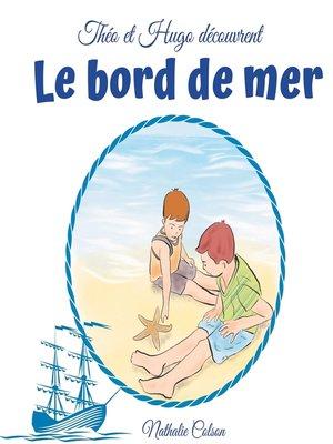 cover image of Théo et Hugo découvrent le bord de mer