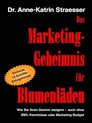cover image of Das Marketing-Geheimnis für Blumenläden
